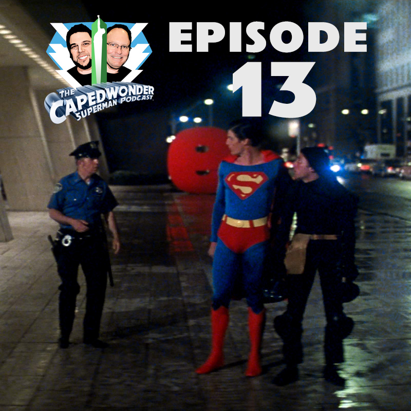 Caped Wonder Superman Podcast Episode #13
